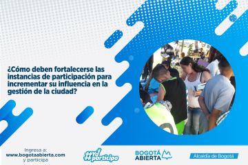 ¿Cómo deben fortalecerse las instancias de participación para incrementar su influencia en la gestión de la ciudad?