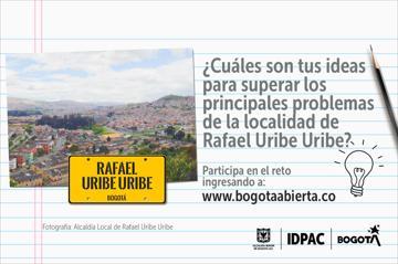 ¿Cuáles son tus ideas para superar los principales problemas de la localidad de Rafael Uribe Uribe?