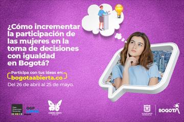 ¿Cómo incrementar la participación de las mujeres en la toma de decisiones con igualdad en Bogotá?